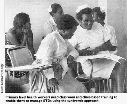 Primary level workers need classroom and clinic-based training to enable them to manage STDs using the syndromic approach.