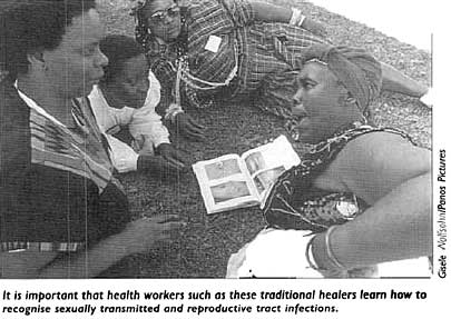 It is important that health workers such as these traditional healers learn how to recognise sexually transmitted and reproductive tract infections.
