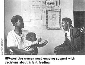 HIV-positive women need ongoing support with decisions about infant feeding.