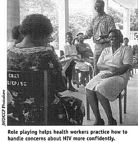 Role playing helps health workers practice how to handle concerns about HIV more confidently.
