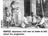 RUWSEC volunteers visit men at home to talk about the programme.