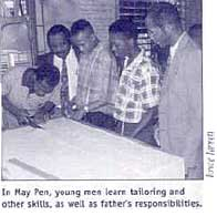 In May Pen, young men learn tailoring and other skills, as well as father's responsibilities.